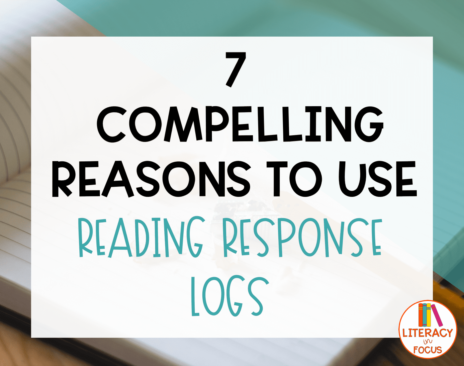 7 Reasons to Use Reading Logs