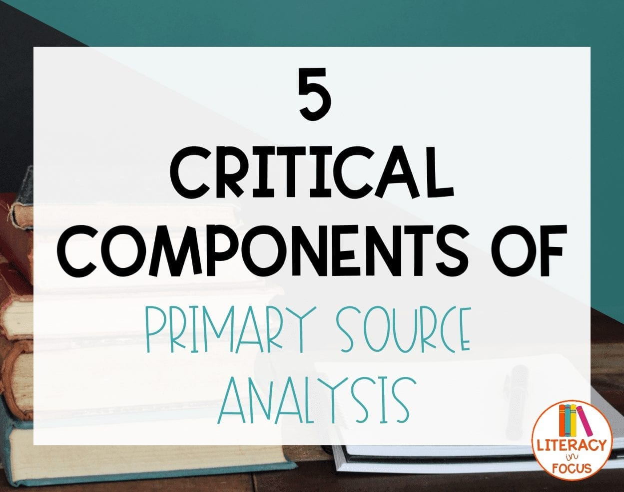 5 Critical Components of Primary Source Analysis