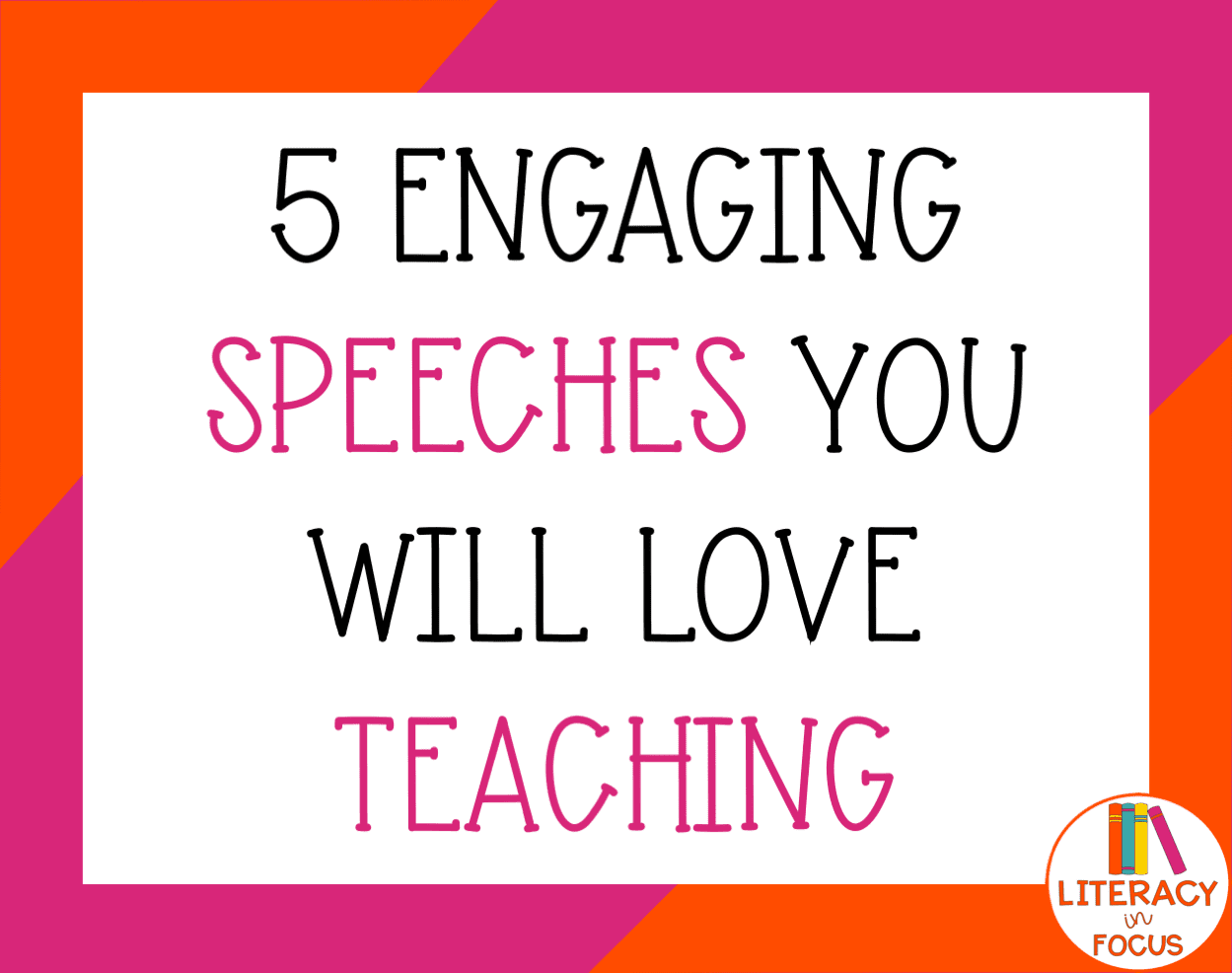 5 Engaging Speeches You Will Love Teaching