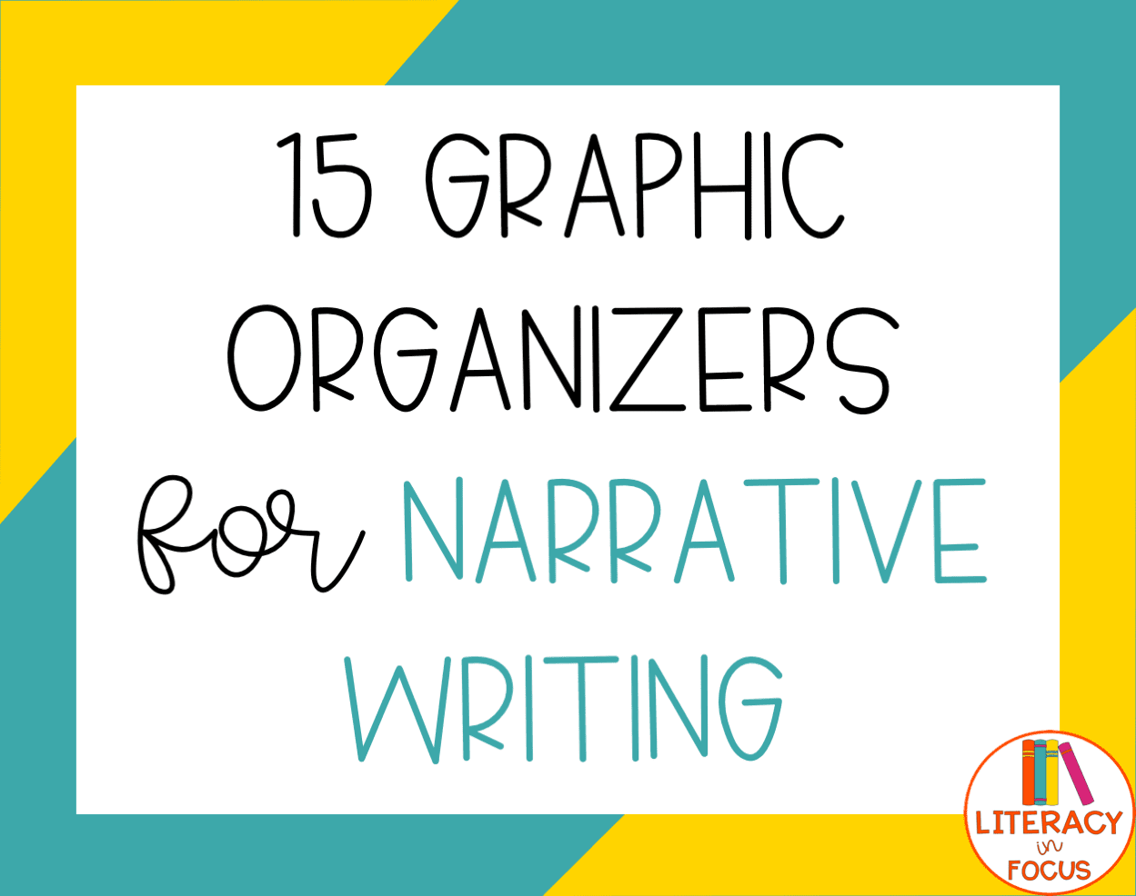 15 Graphic Organizers for Narrative Writing | Literacy In Focus