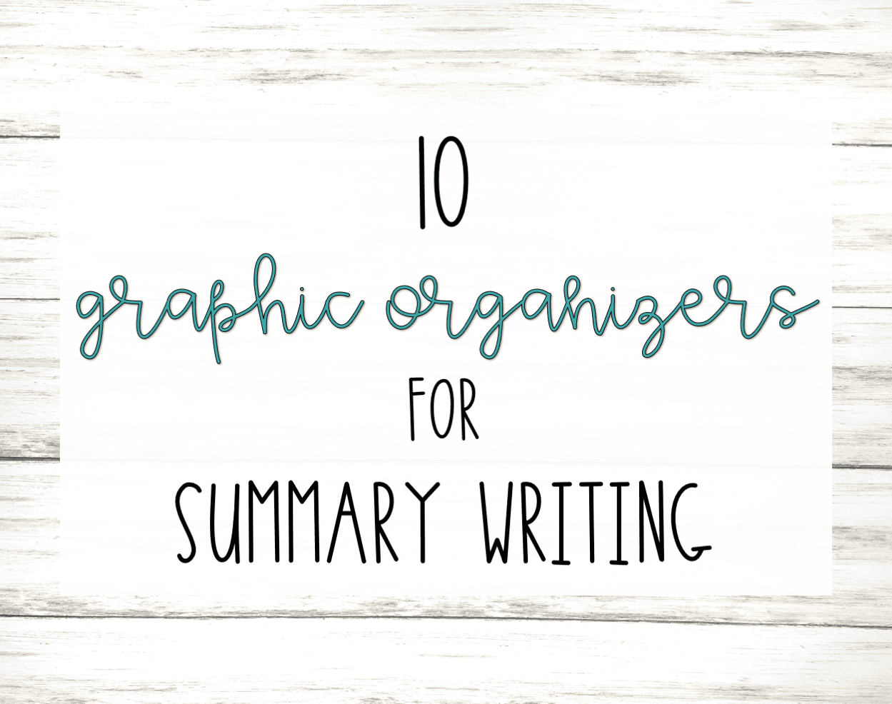 10 Graphic Organizers For Summary Writing Literacy In Focus